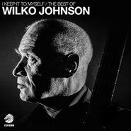 Wilko Johnson, I Keep It To Myself: The Best Of Wilko Johnson (LP)