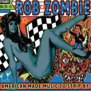 Rob Zombie, American Made Music To Strip By (LP)