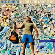 Jack Johnson, All The Light Above It Too (LP)