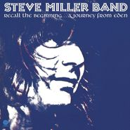 Steve Miller Band, Recall The Beginning...A Journey From Eden [180 Gram Vinyl] (LP)