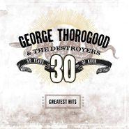 George Thorogood & The Destroyers, Greatest Hits: 30 Years Of Rock [Brown Vinyl] (LP)