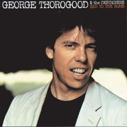 George Thorogood & The Destroyers, Bad To The Bone (LP)