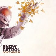 "Snow Patrol, Don't Give In / Life On Earth [Record Store Day] (10"")"