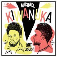 "Michael Kiwanuka, Out Loud! [Record Store Day] (12"")"