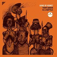 Sons Of Kemet, Your Queen Is A Reptile (CD)