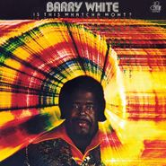Barry White, Is This Whatcha Wont? (LP)