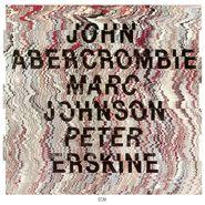 John Abercrombie, John Abercrombie / Marc Johnson / Peter Erskine (CD)