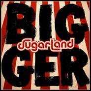 Sugarland, Bigger [180 Gram Vinyl] (LP)