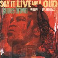 James Brown, Say It Live & Loud: Live In Dallas 08.26.68 (LP)