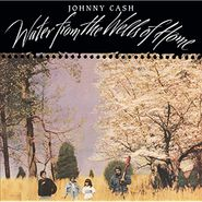 Johnny Cash, Water From The Wells Of Home (LP)