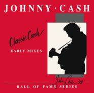 Johnny Cash, Classic Cash: Hall Of Fame Series [Early Mixes] [Record Store Day] (LP)
