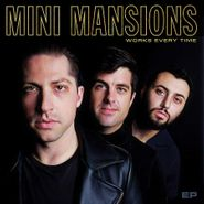 Mini Mansions, Works Every Time (LP)