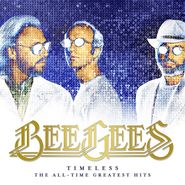 Bee Gees, Timeless: The All-Time Greatest Hits (LP)