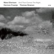 Mats Eilertsen, And Then Comes The Night (CD)
