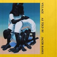Jacob Banks, Village (CD)