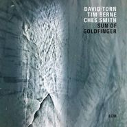 David Torn, Sun Of Goldfinger (CD)