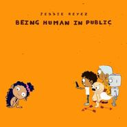 Jessie Reyez, Being Human In Public / Kiddo [Indie Exclusive] (CD)