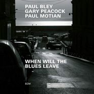 Paul Bley, When Will The Blues Leave (CD)