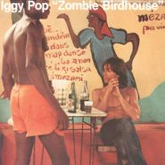 Iggy Pop, Zombie Birdhouse (LP)