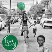 Tank & The Bangas, Green Ballon [Green Vinyl] (LP)