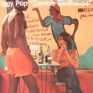 Iggy Pop, Zombie Birdhouse (CD)