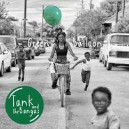 Tank & The Bangas, Green Balloon (LP)
