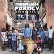 Tiken Jah Fakoly, Le Monde Est Chaud (LP)
