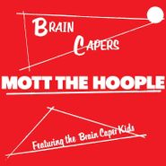 Mott The Hoople, Brain Capers (LP)