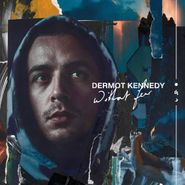 Dermot Kennedy, Without Fear (CD)