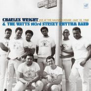 Charles Wright & The Watts 103rd Street Rhythm Band, Live At The Haunted House - May 18, 1968 (CD)