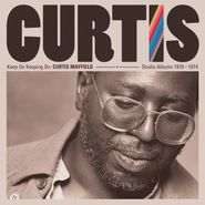 Curtis Mayfield, Keep On Keepin' On: Curtis Mayfield Studio Albums 1970-1974 (CD)