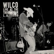 Wilco, Live At The Troubadour L.A. 1996 [Record Store Day] (LP)