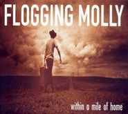 Flogging Molly, Within A Mile Of Home (CD)