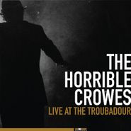 The Horrible Crowes, Live At The Troubadour (CD)