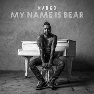 Nahko, My Name Is Bear (CD)