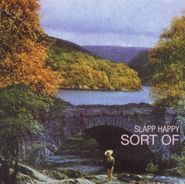 Slapp Happy, Sort Of... (CD)