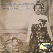 Various Artists, Bali 1928, Vol. II: Tembang Kuna - Songs From An Earlier Time (CD)