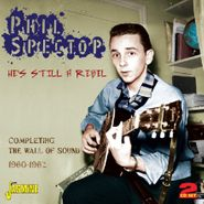 Phil Spector, He's Still A Rebel: Completing The Wall Of Sound 1960-1962 (CD)