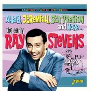 Ray Stevens, Ahab, Jeremiah, Sgt Preston and More...The Early Ray Stevens  (CD)