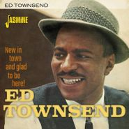 Ed Townsend, New In Town & Glad To Be Here! (CD)