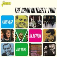 Chad Mitchell Trio, Arrives! / In Action & More (CD)