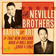 The Neville Brothers, Aaron & Art & That New Orleans Rock & Roll Beat 1955 To 1962 (CD)