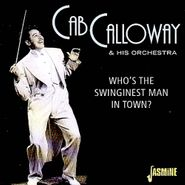 Cab Calloway & His Orchestra, Who's The Swinginest Man In Town? (CD)