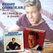 Richard Chamberlain, All I Have To Do Is Dream [Richard Chamberlain / Richard Chamberlain Sings] (CD)