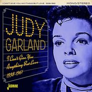 Judy Garland, I Can't Give You Anything But Love 1938-1961 (CD)