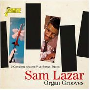 Sam Lazar, Organ Grooves: 2 Complete Albums Plus Bonus Tracks (CD)