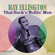 Ray Ellington, That Rock 'n' Rollin' Man (CD)