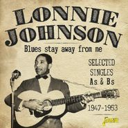 Lonnie Johnson, Blues Stay Away From Me: Selected Singles As & Bs 1947-1953 (CD)