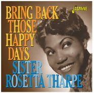 Sister Rosetta Tharpe, Bring Back Those Happy Days (CD)