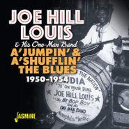 Joe Hill Louis, A'Jumpin' & A'Shufflin' The Blues 1950-1954 (CD)